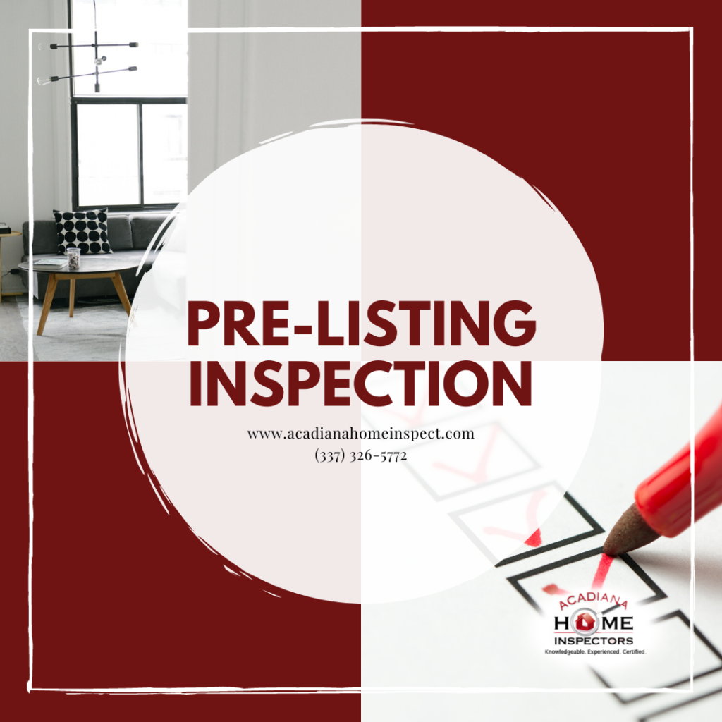 Acadiana Home Inspectors Pre-listing Inspection