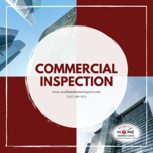 Acadiana Home Inspectors Commercial Inspection