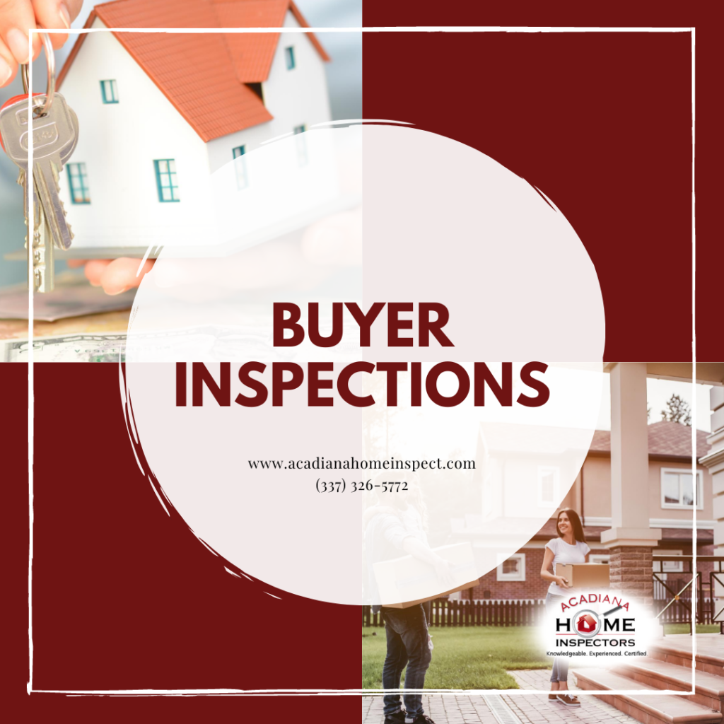 Acadiana Home Inspectors Buyer Inspections