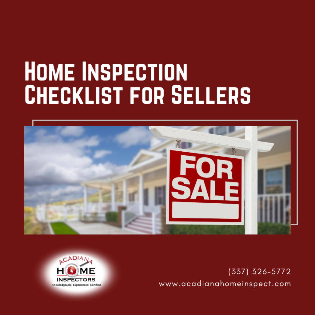 Acadiana Home Inspectors Home Inspection Checklist for Sellers
