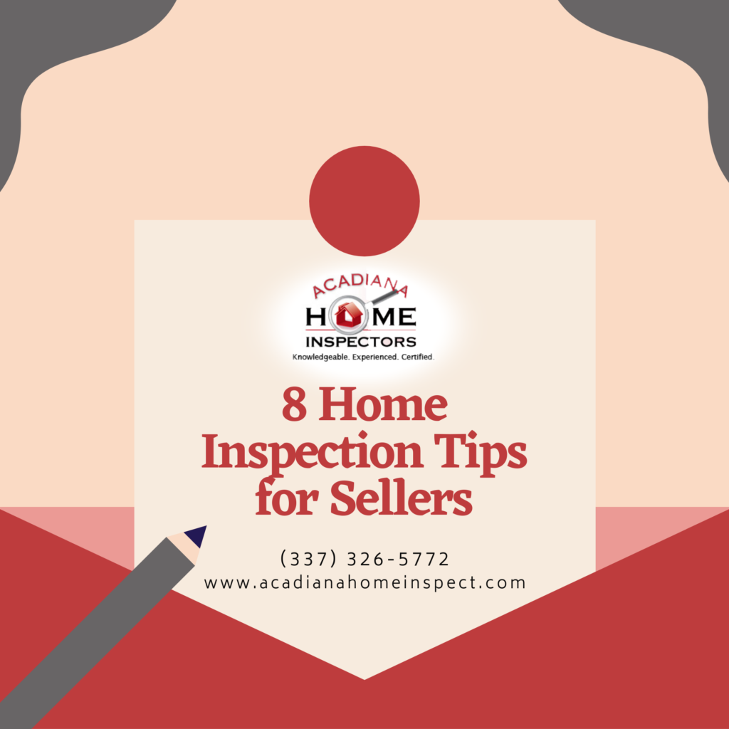 Acadiana Home Inspectors 8 Home Inspection Tips for Sellers