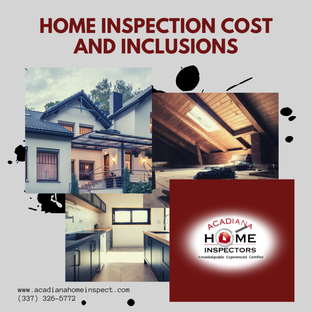 Home Inspection Cost and Inclusions Acadiana Home Inspectors